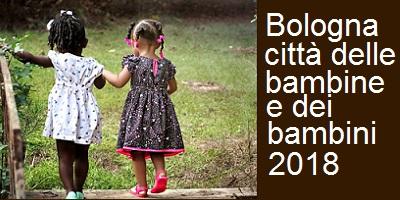 Bologna città delle bambine e dei bambini 2018 – I diritti dell'infanzia e dell'adolescenza